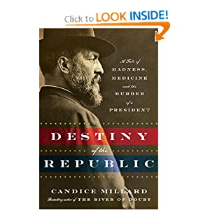 Destiny of the Republic - Candice Millard