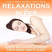 Relaxations for Sleep Vol.1: Yoga Relaxation Sessions and Guide Book Discours Auteur(s) : Sue Fuller Narrateur(s) : Sue Fuller