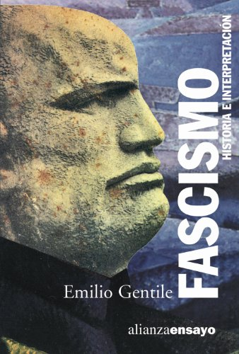 Fascismo / Fascism: Historia E Interpretacion / History and Interpretation (Alianza Ensayo) (Spanish Edition)