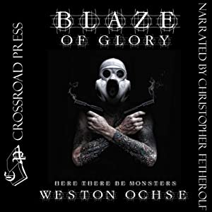 Blaze of Glory | [Weston Ochse]