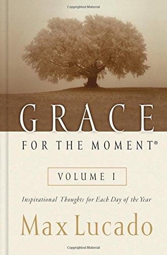 Grace for the Moment: Inspirational Thoughts for Each Day of the Year, Lucado, Max