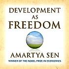 Development as Freedom Hörbuch von Amartya Sen Gesprochen von: Byron Wagner