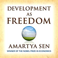 Development as Freedom | Livre audio Auteur(s) : Amartya Sen Narrateur(s) : Byron Wagner