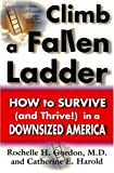 img - for Climb a Fallen Ladder: How to Survive (and Thrive!) in a Downsized America book / textbook / text book