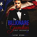 First Encounter: The Billionaire Guardian, Book 1 | Leydy Otero