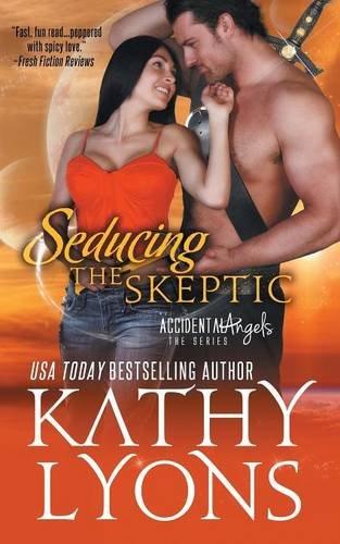 Seducing the Skeptic   Accidental Angels #1, Lyons, Kathy