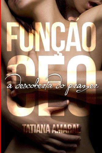 Funcao CEO - A Descoberta do Prazer (Volume 1)