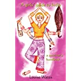 A Girls' Guide to India - A Survivor's Handbookby Louise Wates
