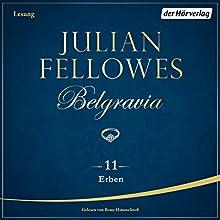 Erben (Belgravia 11) Hörbuch von Julian Fellowes Gesprochen von: Beate Himmelstoß