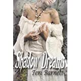 Shadow Dreams ~ Teri Barnett