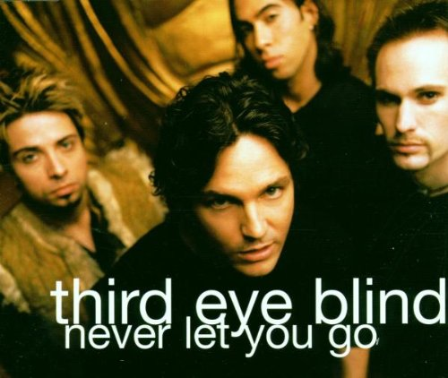 Never Let You Go by Third Eye Blind