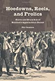 img - for Hoedowns, Reels, and Frolics: Roots and Branches of Southern Appalachian Dance (Music in American Life) book / textbook / text book