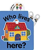 img - for Pull the Lever: Who Lives Here?: A Lively Illustrated Interactive Pull-the-Lever Board Book for Young Children book / textbook / text book