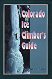 img - for Colorado Ice Climber's Guide (Regional Rock Climbing Series) book / textbook / text book