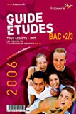 Le guide des tudes Bac +2/3 : Tous les BTS-DUT, les licences pro et les coles de commerce Bac +3