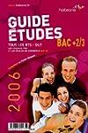 Le guide des �tudes Bac +2/3 : Tous l...