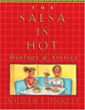 The salsa is hot:dialogs & stories