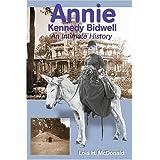 Annie Kennedy Bidwell: An Intimate History