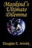 img - for Mankind's Ultimate Dilemma book / textbook / text book