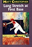 img - for Long Stretch At First Base (Matt Christopher Sports Fiction) book / textbook / text book
