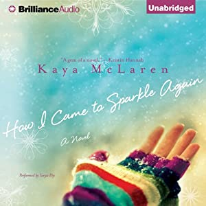 How I Came to Sparkle Again: A Novel | [Kaya McLaren]