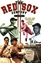 The Red Sox Century: Voices and Memories of Fenway Park