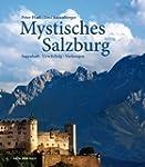 Mystisches Salzburg: Sagenhaft � Urw�...