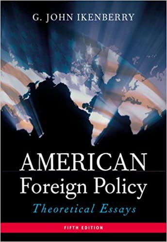 5th american edition essay foreign policy theoretical Syllabus: american foreign policy 2008, fifth edition, 417 p isbn-10: ed, american foreign policy: theoretical essays new york: longman.