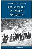 More than Petticoats: Remarkable Alaska Women (More than Petticoats Series)