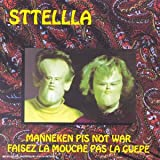 echange, troc Sttellla - Manneken Pis Not War - Faisez La Mouche Pas La Guêpe