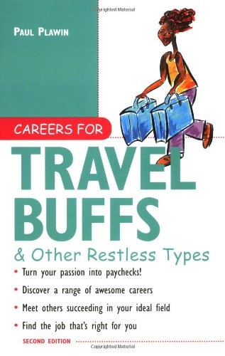 Careers for Travel Buffs & Other Restless Types, 2nd Ed.