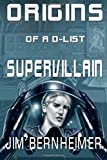 Origins of a D-List Supervillain (Volume 2)