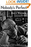 Nobody's Perfect: Billy Wilder: A Per...