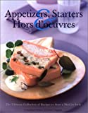 Appetizers, Starters & Hors d'oeuvres: The Ultimate Collection of Recipes to Start a Meal in Style (0754805859) by Ingram, Christine