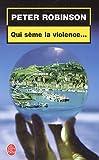 echange, troc Peter Robinson - Qui sème la violence...