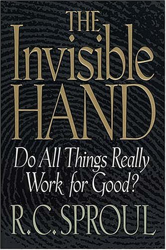 The Invisible Hand, R. C. Sproul