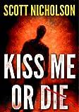 Kiss Me or...