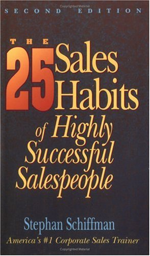 The 25 Sales Habits of Highly Successful Salespeople, Schiffman,Stephan