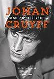 Johan Cruyff, g�nie pop et despote