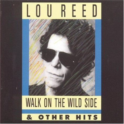 Lou Reed - Walk On The Wild Side & Other Hits - Zortam Music
