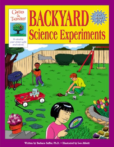 Gifted & Talented Backyard Science Experiments: For Ages 6-8