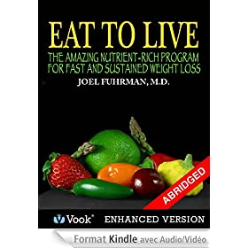 Eat To Live: The Amazing Nutrient Rich Program for Fast and Sustained Weight Loss (Abridged Version)