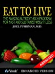Eat To Live: The Amazing Nutrient Ric...