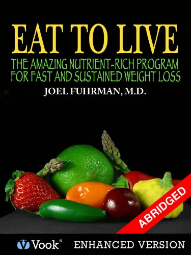 Start 2015 with a BEST PRICE EVER on Eat To Live: The Amazing Nutrient Rich Program for Fast and Sustained Weight Loss by Joel Fuhrman M.D., with a Foreword by Dr. Oz