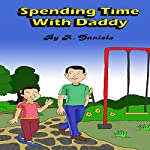 Spending Time with Daddy | A. Daniels