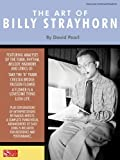 img - for The Art of Billy Strayhorn by David Pearl, Billy Strayhorn (2010) Paperback book / textbook / text book