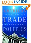 American Trade Politics, Fourth Edition