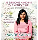 img - for BY Kaling, Mindy ( Author ) [{ Is Everyone Hanging Out Without Me? (and Other Concerns) By Kaling, Mindy ( Author ) Nov - 01- 2011 ( Compact Disc ) } ] book / textbook / text book