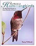 The World of Hummingbirds (0517161702) by Tilford, Tony