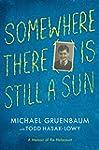 Somewhere There Is Still a Sun: A Mem...